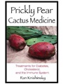 Prickly Pear Cactus Medicine  Book (Treatments for Diabetes, Cholesterol, and the Immune System)