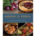 Cooking with the Seasons at Rancho La Puerta by Deborah Schneider