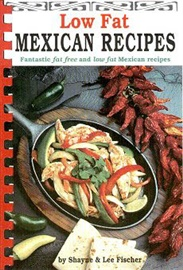 Picture of Low Fat Mexican Recipes by Shayne and Lee Fischer - Item No. 50008