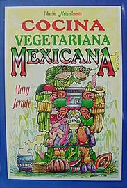Picture of Cocina Vegetariana Mexicana by Mary Jerade- Item No.60043