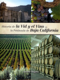 Picture of El Vino en Baja California y su Historia por Camilo Magoni - Baja Wine History - Book in Spanish - Item No. 60100