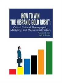 Picture of Hispanic Marketing - How to Win The Hispanic Gold Rush by Francisco J. Valle - Item No. hispanic-gold-rush