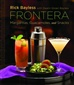 Frontera Cookbook - Margaritas, Guacamoles and Snacks by Rick Bayless